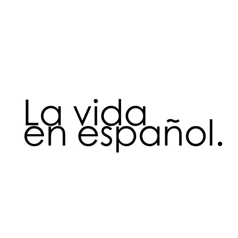 La vida en español
